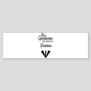 Real Gentlemen are born in October Bumper Sticker