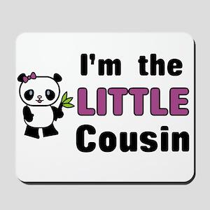 I'm the Little Cousin Mousepad