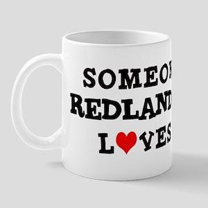 Someone in Redlands Mug