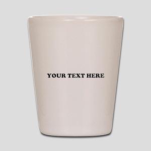 Custom Text Shot Glass