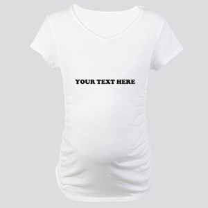 Custom Text Maternity T-Shirt