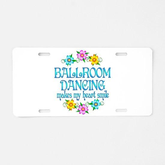 Ballroom Smiles Aluminum License Plate