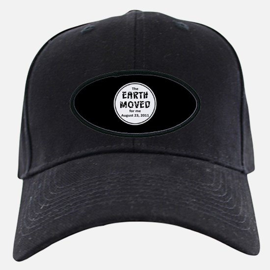 Earth Moved for Me Baseball Hat