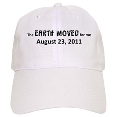 Earth Moved for Me Baseball Cap