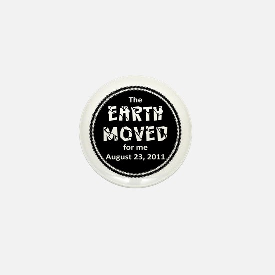 Earth Moved for Me Mini Button