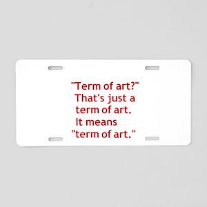 Term of Art 2 Aluminum License Plate
