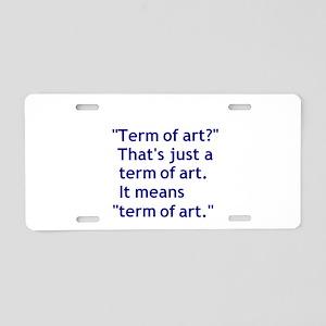 Term of Art 3 Aluminum License Plate