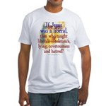 Jesus liberal? Fitted T-Shirt