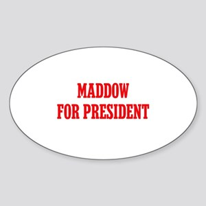 Maddow for President Sticker (Oval)