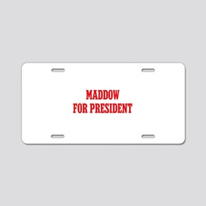 Maddow for President Aluminum License Plate