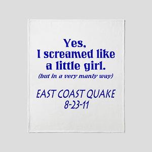 Earthquake Screamed like Girl Throw Blanket