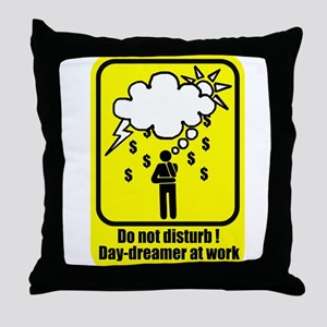 Do Not Disturb ! Day-dreamer At Work Throw Pillow