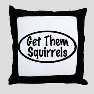 Get Them Squirrels Throw Pillow