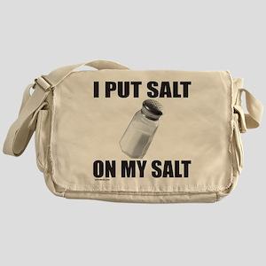 I PUT SALT ON MY SALT Messenger Bag
