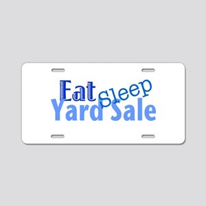 Eat Sleep Yard Sale Aluminum License Plate