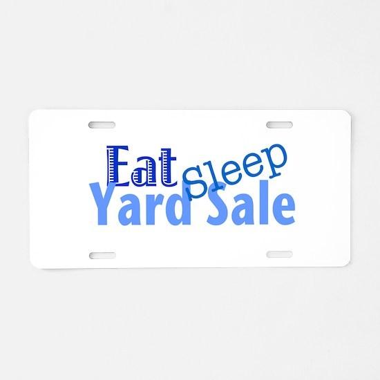 Eat Sleep Yard Sale Aluminum License Plate