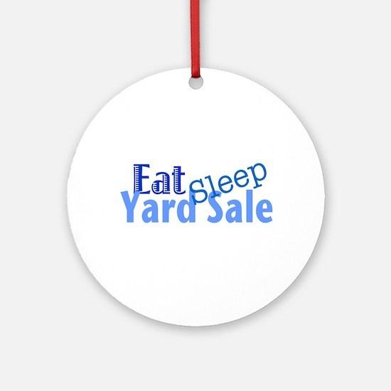 Eat Sleep Yard Sale Ornament (Round)