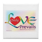 Only Love Prevails Tile Coaster