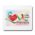 Only Love Prevails Mousepad