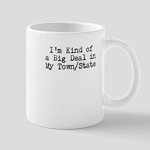 I'm Kind of a Big Deal (Custo Mug
