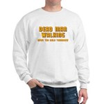 Bachelor - Dead Man Walking Sweatshirt