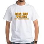 Bachelor - Dead Man Walking White T-Shirt