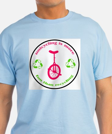 Unicycling is more fun than recycling