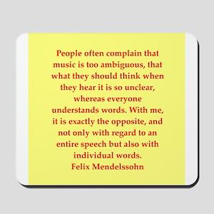Felix Mendelssohn quotes Mousepad