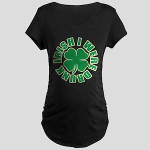 Irish I Were Drunk Maternity Dark T-Shirt