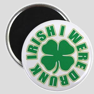 Irish I Were Drunk Magnet