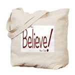 Believe! (Red) Tote Bag