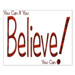 Believe! (Red) Small Poster