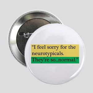 "Neurotypicals 2.25"" Button"