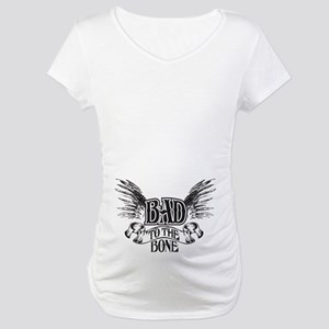 Bad to the bone Maternity T-Shirt