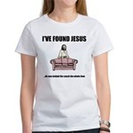 I've Found Jesus Funny T-Shir Women's T-Shirt