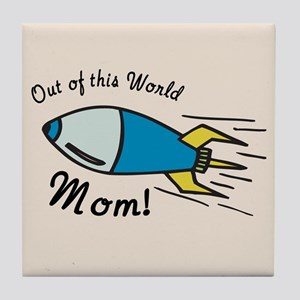 Out of this World Mom! Tile Coaster