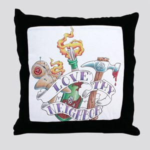 Love thy Neighbor Throw Pillow