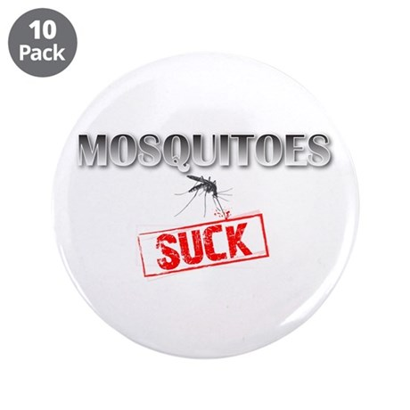 """Mosquitoes SUCK funny graphic 3.5"""" Button (10 pack"""