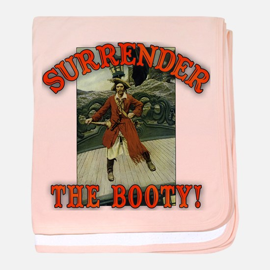 Surrender the Booty! baby blanket