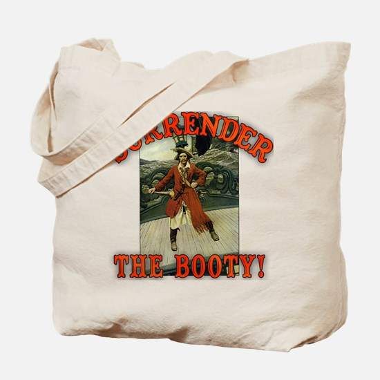 Surrender the Booty! Tote Bag