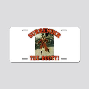 Surrender the Booty! Aluminum License Plate