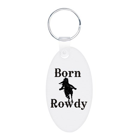 Ladies Born Rowdy Aluminum Oval Keychain