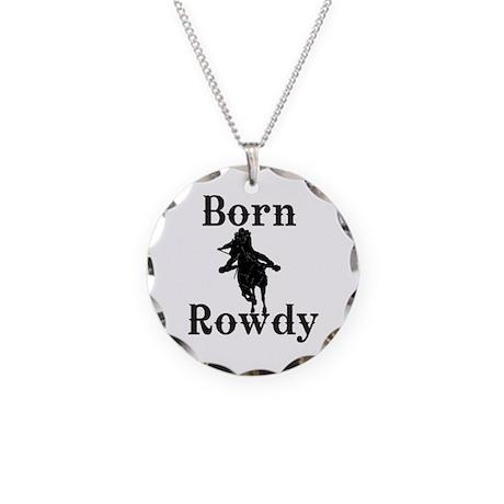 Ladies Born Rowdy Necklace Circle Charm