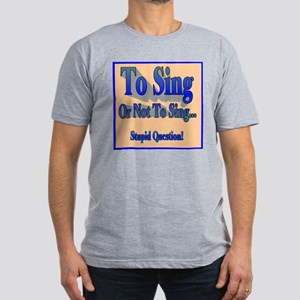 To Sing or Not To Sing Adult Men's Fitted T-Shirt