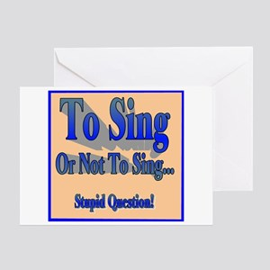 To Sing or Not To Sing Greeting Card