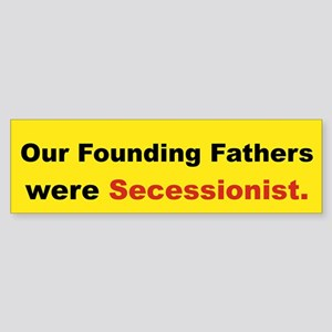 OUR FOUNDING WERE SECESSIONIST