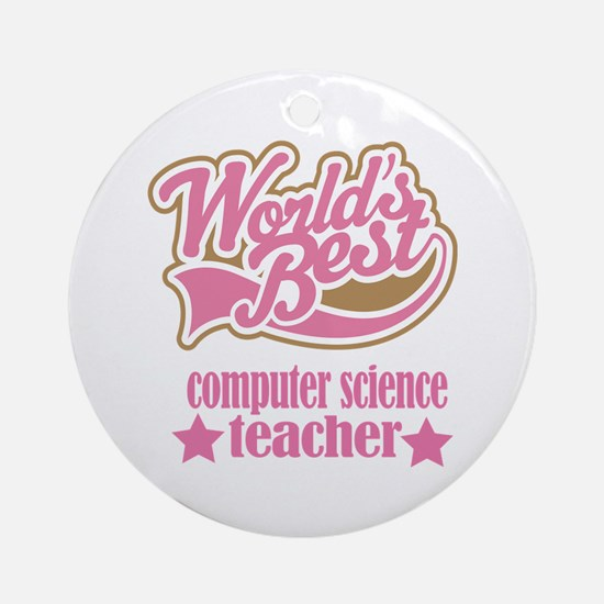 Computer Science Teacher Gift (Worlds Best) Orname