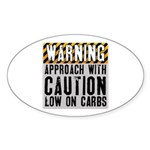 Warning - low on carbs Sticker (Oval)