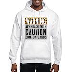 Warning - low on carbs Hooded Sweatshirt