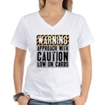 Warning - low on carbs Women's V-Neck T-Shirt